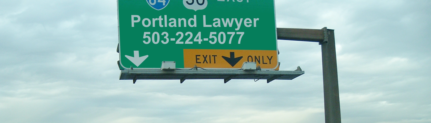 Freeway green traffic exit sign showing exit to I-84 and Hwy 30 with the Portland Lawyer Phone number on it. Portland Lawyer questions about Accidents, Hit and Run, Drunk driving, assault and battery, big rigs